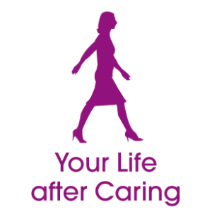 your life after caring