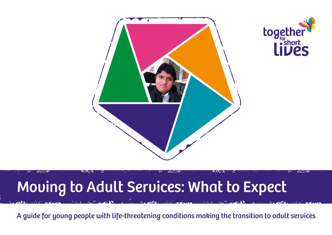 Together for Short Lives Moving to Adult Services Guide
